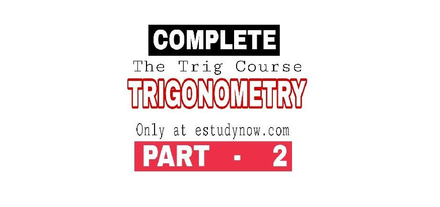 Basic Trigonometric Identities For Class 10, 11 with Proof (Part 2)