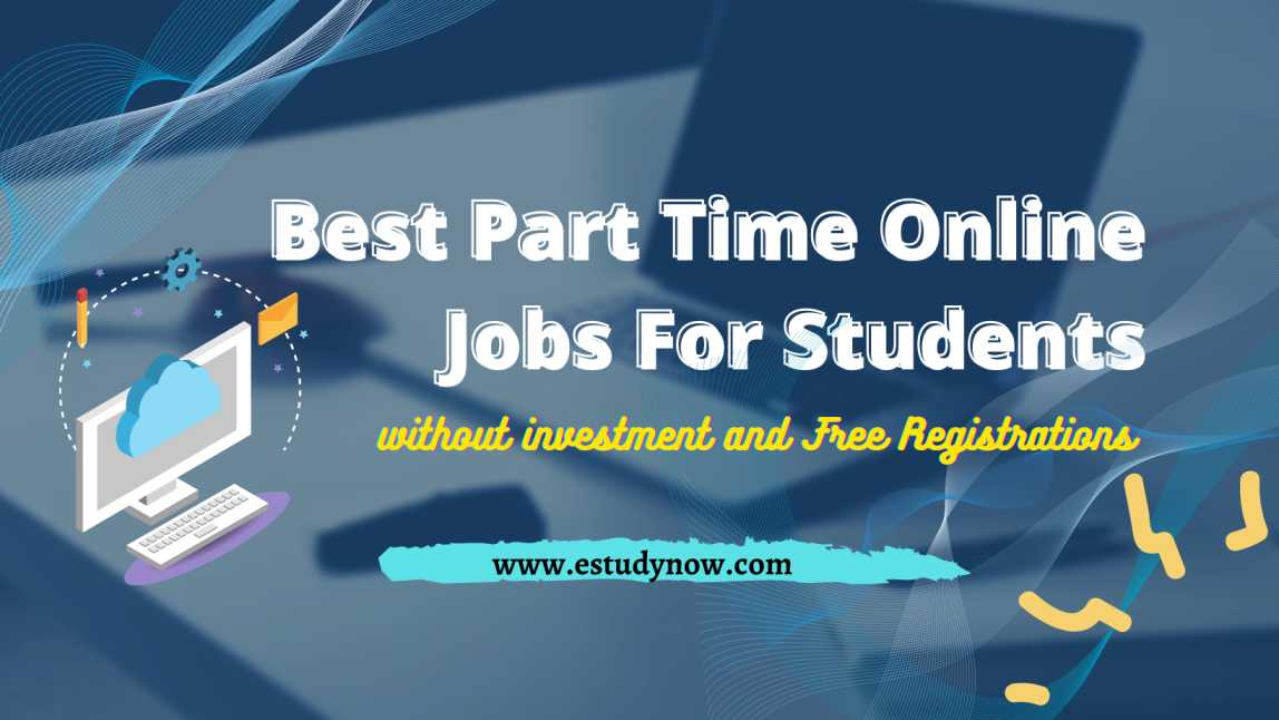 Best Part Time Online Jobs For Students From Home Without Investment free registration